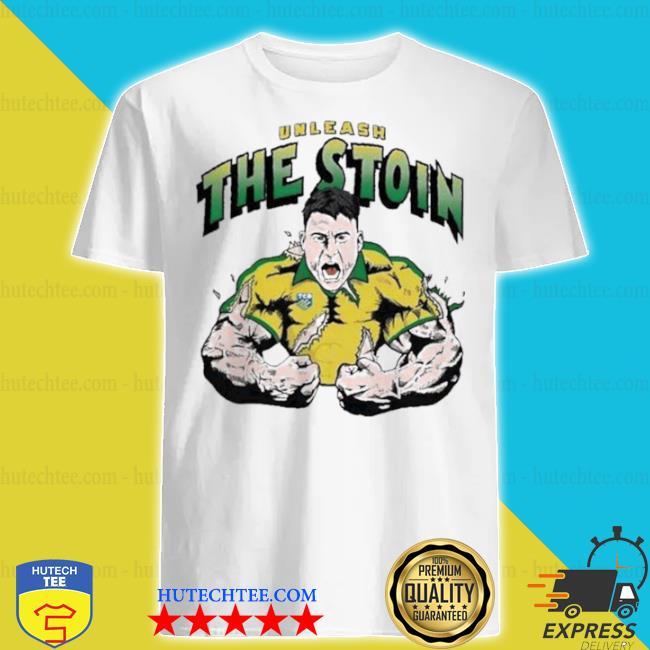 Unleash the stoin shirt